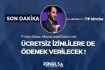 Maliye Bakanı Açıkladı: Ücretsiz İzinlilere Yardım Müjdesi!