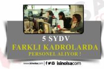 5 SYDV Farklı Kadrolarda Birçok Personel Alacak!