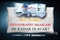 2021 Fizyoterapist Maaşları