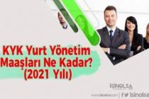KYK Yurt Yönetim Maaşları Ne Kadar? (2021 Yılı)