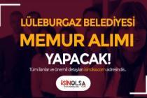 Lüleburgaz Belediyesi MYO ve Lisans Mezunu Düşük KPSS İle Memur Alacak