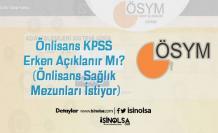 Önlisans KPSS Erken Açıklanır Mı? (Önlisans Sağlık Mezunları İstiyor)