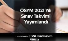 ÖSYM 2021 Yılı Sınav Takvimi Yayımlandı