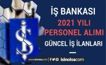 İş Bankası 2021 Yılı Personel Alımı İlanları ( Lise, Ön Lisans ve Lisans )