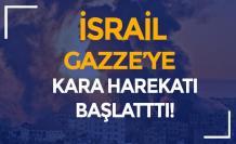 Son Dakika Ölü ve Yaralı Sayısı Yükseliyor! İsrail Gazze'ye Kara Harekatı Başladı