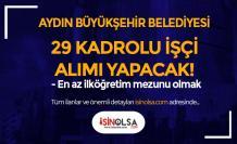 Aydın Büyükşehir Belediyesi 29 Kadrolu İşçi Alımı Yapacak!