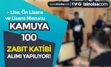Kamuya 100 Zabıt Katibi Alımı Yapılıyor! Lise, Ön Lisans ve Lisans