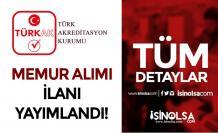 Türk Akreditasyon Kurumu ( TÜRKAK ) 11 Memur Alımı İlanı Yayımlandı!