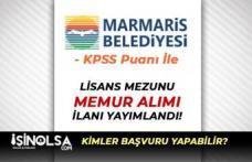 Marmaris Belediyesi KPSS Puanı ile Lisans Mezunu Memur Alımı İlanı