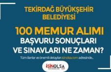 Tekirdağ Büyükşehir Belediyesi 100 Memur Alımı Sonuçları Ne Zaman?
