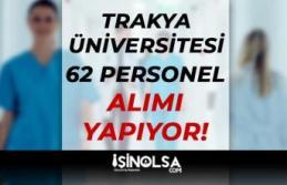 En Az Lise Mezunu - Trakya Üniversitesi 62 Personel...