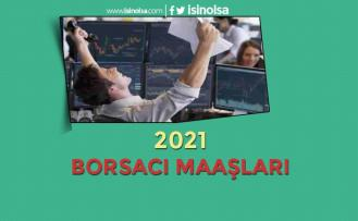Borsacı Maaşları 2021