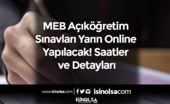 MEB Açıköğretim Sınavları Yarın Online Yapılacak! Saatler ve Detayları