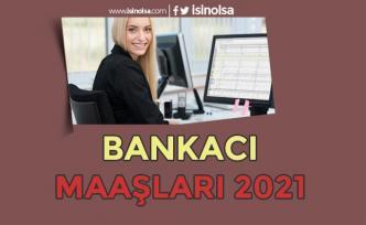 Bankacı Maaşları 2021