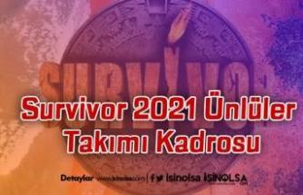 Survivor 2021 Ünlüler Takımı Kadrosu