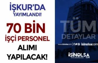 İŞKUR'da Yayımlandı! Mart Ayı Kamu ve Özele 70 Bin İşçi ve Personel Alınacak