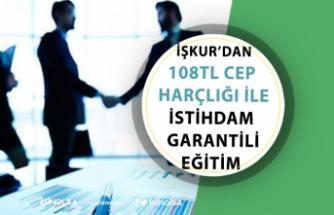 İŞKUR'da Bu Eğitime Başvuranlara 108 Tl Ödeme Yapılacak! Eğitimler İstihdam Garantili!