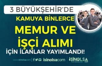 3 Büyükşehir'e ( Ankara, İstanbu, İzmir ) Kamu İşçi ve Memur Alımları