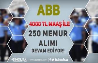 ABB 4000 TL Maaş İle 250 Memur Alımı Başvuruları Devam Ediyor