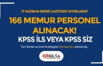 Bugün Resmi Gazetede Yayımlandı! KPSS'li KPSS'siz 166 Memur Personel Alınacak