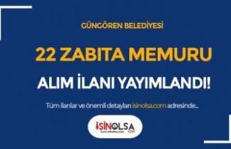 Güngören Belediyesi 22 Zabıta Memuru Alımı Yapıyor!