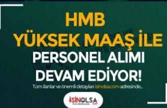 HMB 11 Farklı Alanda Yüksek Maaş İle Sözleşmeli Personel Alımı Yapıyor!