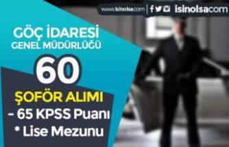 İçişleri Bakanlığı Göç İdaresi 65 KPSS İle Lise Mezunu 60 Şoför Alımı Yapıyor