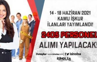 İŞKUR 14 - 18 Haziran Haftası Kamu İlanları Yayımlandı! 2405 Personel Alınıyor