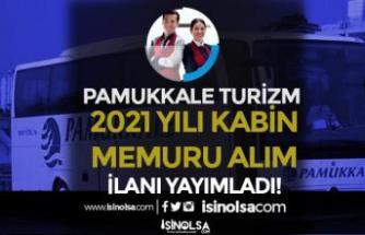 Pamukkale Turizm 2021 Yılı Türkiye Geneli Kabin Memuru Alımı Yapıyor