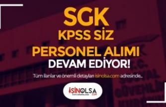 SGK KPSS Şartı Olmadan 8 Farklı Kadro İle Kamu Personeli Alımı Devam Ediyor