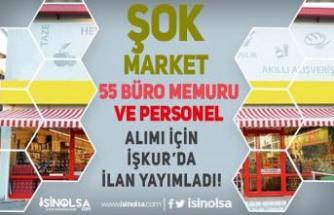 ŞOK Market 55 Büro Memuru ve Personel Alımı İçin İŞKUR Başvurusu Nasıl?