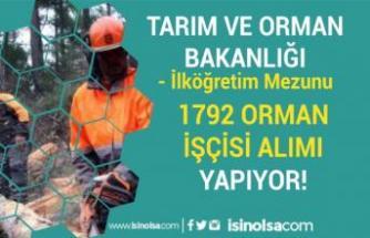 Tarım Bakanlığı İlköğretim Mezunu 1792 Orman İşçisi Alımı Yapıyor