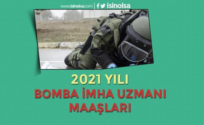 Bomba İmha Uzmanı Maaşları 2021