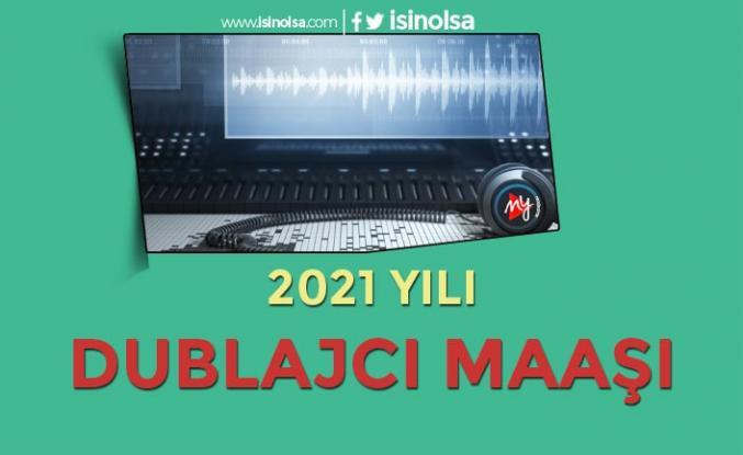 Dublajcı ( Seslendirme Sanatçısı ) Maaşları 2021