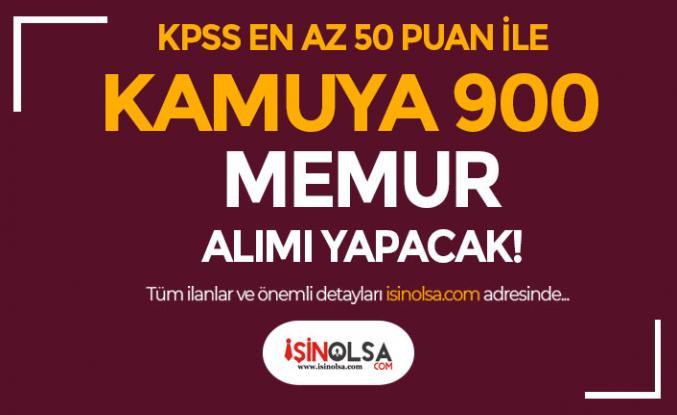 KPSS En Az 50 Puan İle Kamuya Haziran 900 Memur Alımı İlanları Yayımlandı!