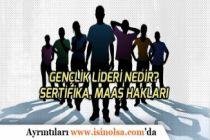 Gençlik Lideri Personeli Nedir? Maaşları Ne Kadar? Gençlik Lideri Belgesi!