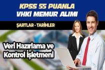 KPSS 55 Puanla Veri Hazırlama Kontrol İşletmeni (VHKİ) Memur Alımı Yapılacak!