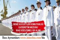 Deniz Kuvvetleri Komutanlığına En Az İlköğretim Mezunu 1640 Sözleşmeli Er Alımı!