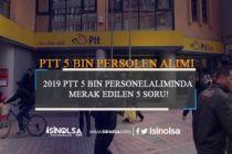 2019 PTT 5 Bin Personel Alımında Merak Edilen 5 Soru