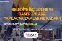 Belediye ve Taşeron İşçilerine Yapılacak Olan Tüm Zamlar, Ek Ödemeler