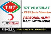TRT ve Kızılay Yeni İlan Yayımladılar! KPSS'siz Personel Alımı Yapılacak