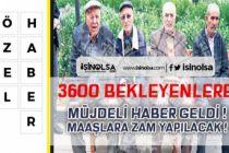 Ek Göstergede 3600 Müjdesi! Maaşlara 600 TL Zam Yapılacak!