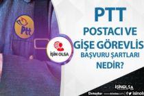 PTT Postacı ve Gişe Görevlisi Başvuru Şartları nedir?