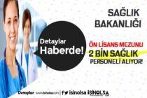 Kamu ve Devlet Hastanelerine Ön Lisans Mezunu 2 Bin Sağlık Personeli Alınacak!