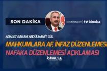Bakan Gül Mahkum Affı İnfaz Düzenlemesi İçin Önemli Açıklama Yaptı!
