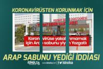 Yozgat'ta Koronavirüsten Korunmak İçin Arap Sabunu Yeme Olayı Hayrete Düşürdü!