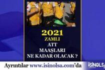 2021 Güncel ATT Maaşları Ne Kadar?