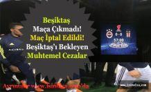 Beşiktaş Maça Çıkmadı Kupa Maçı İptal Oldu! TFF Beşiktaş'a Hangi Cezayı Verecek?