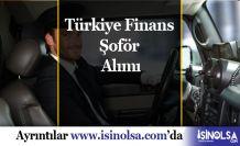 Türkiye Finans Lise Mezunu Şoför Alıyor