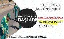 5 Belediye KPSS Şartsız 16 Personel Alımı Yapacak!